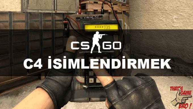 CSGO - C4 İsimlendirmek