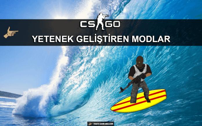 CS:GO Eğlenceli Modlar ile Oyunda Gelişmek