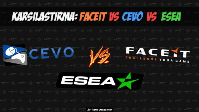 FACEIT'mi ESEA'mı CEVO'mu