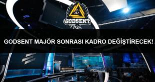 Godsent Major Sonrasi Kadro Degistirecek